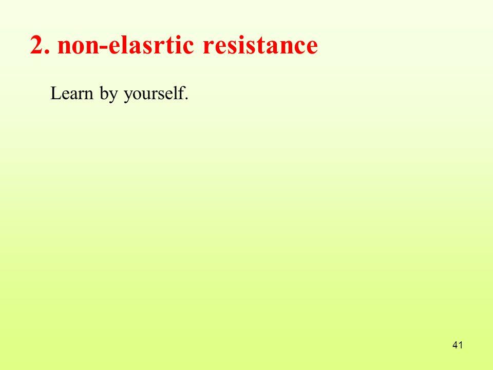 2. non-elasrtic resistance