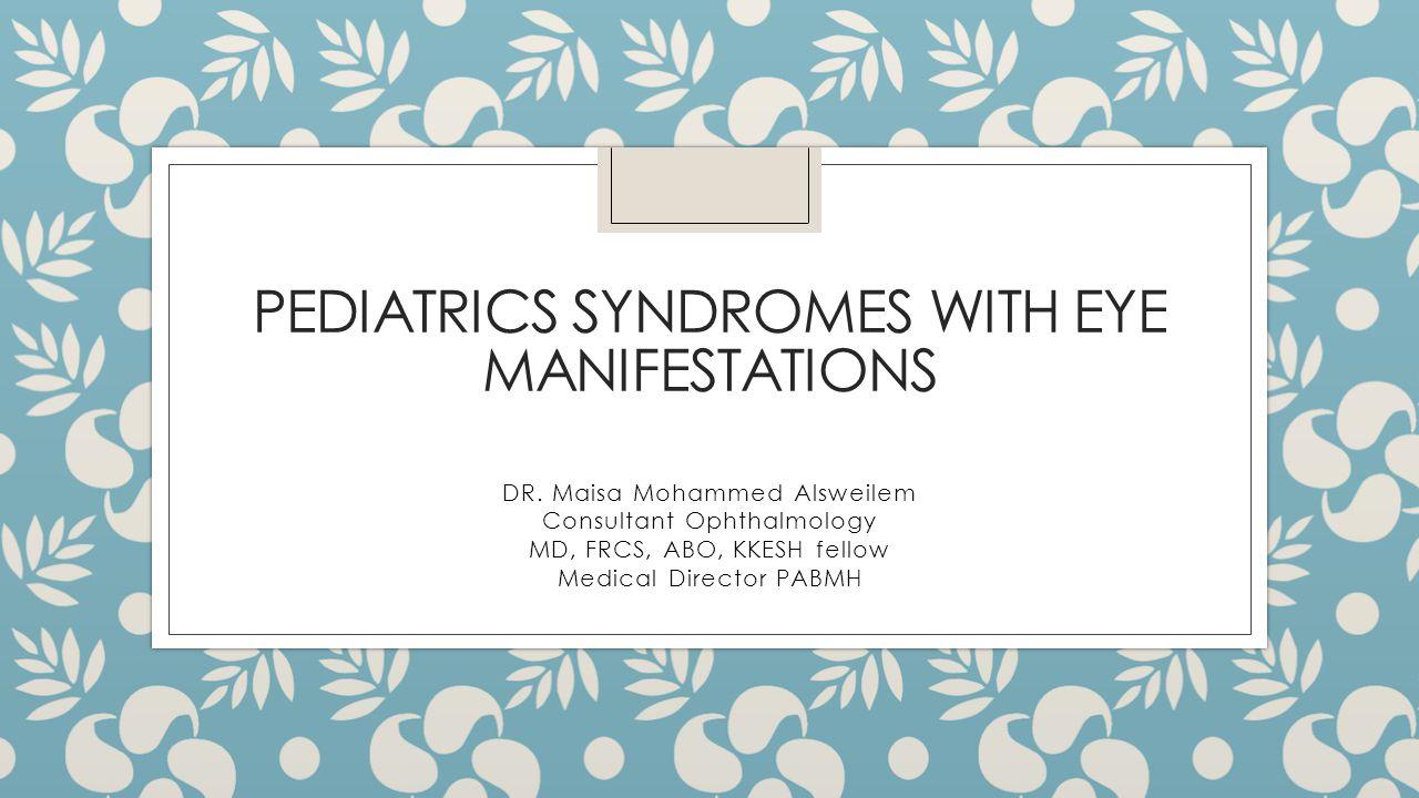 Pediatrics syndromes with eye manifestations