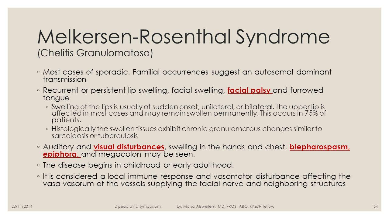 Melkersen-Rosenthal Syndrome (Chelitis Granulomatosa)