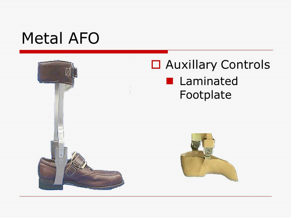Metal AFO Auxillary Controls Laminated Footplate