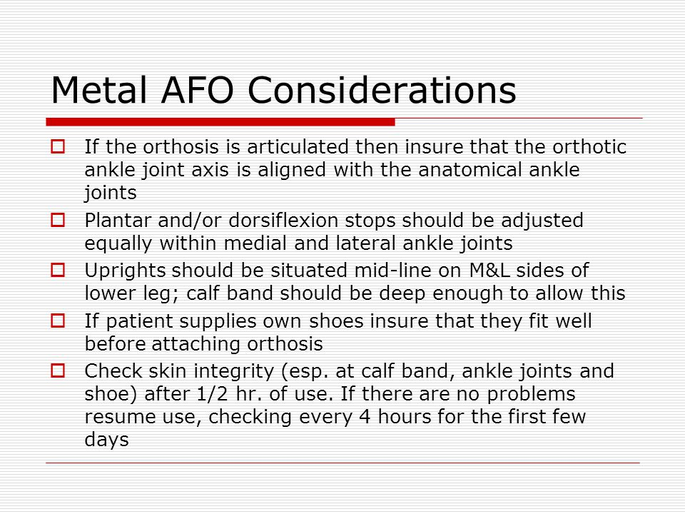 Metal AFO Considerations