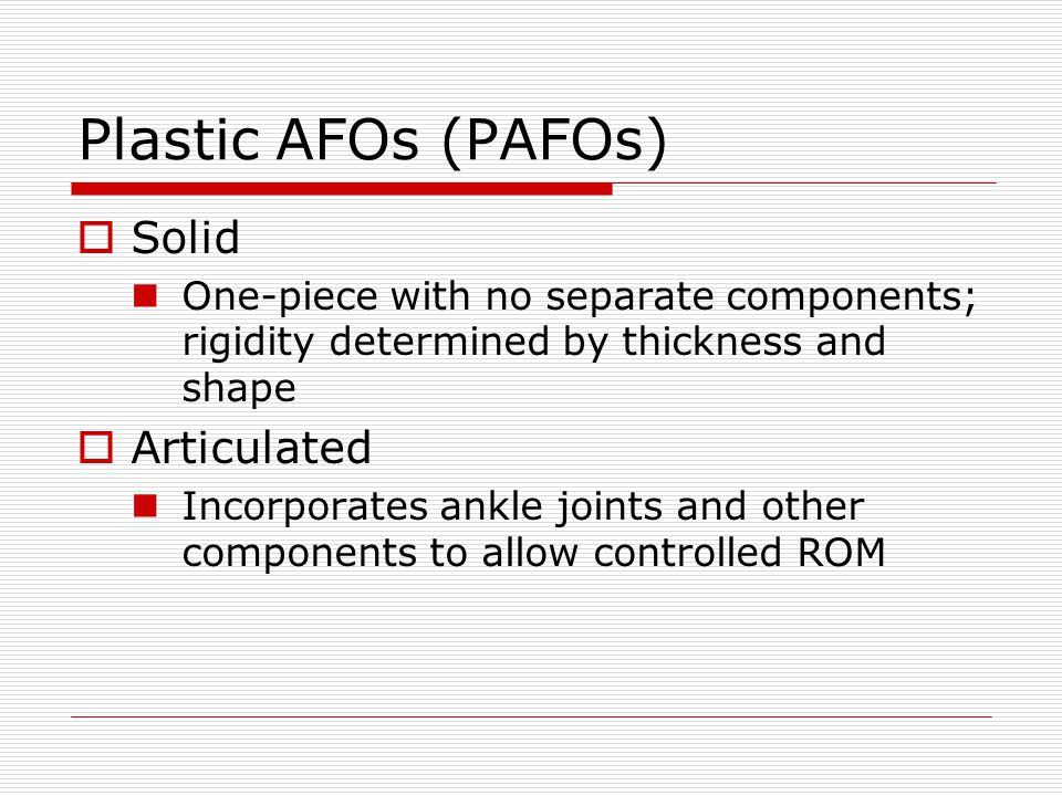 Plastic AFOs (PAFOs) Solid Articulated