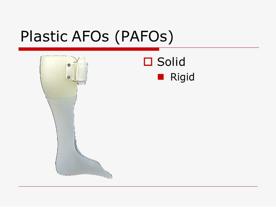 Plastic AFOs (PAFOs) Solid Rigid