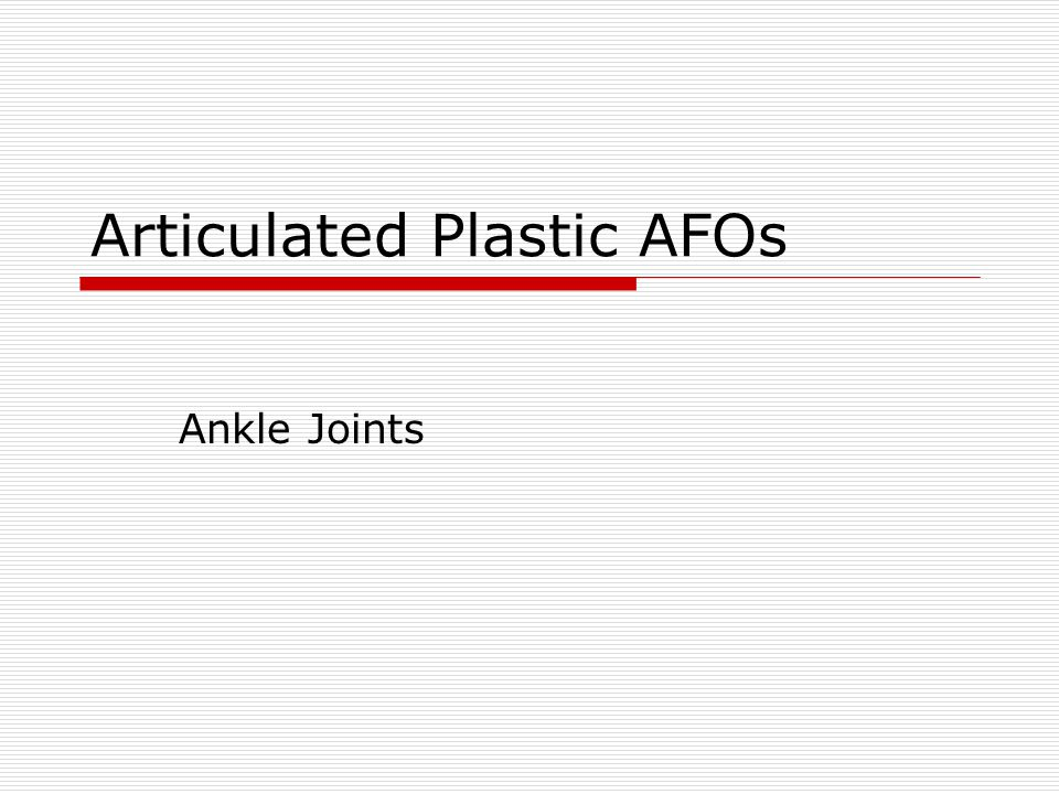 Articulated Plastic AFOs