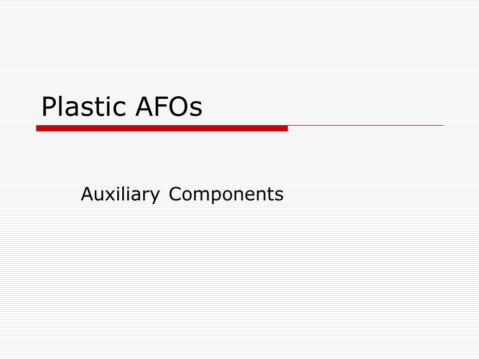 Plastic AFOs Auxiliary Components