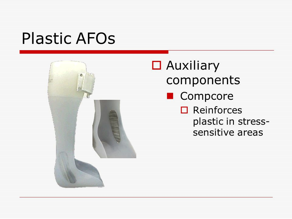 Plastic AFOs Auxiliary components Compcore