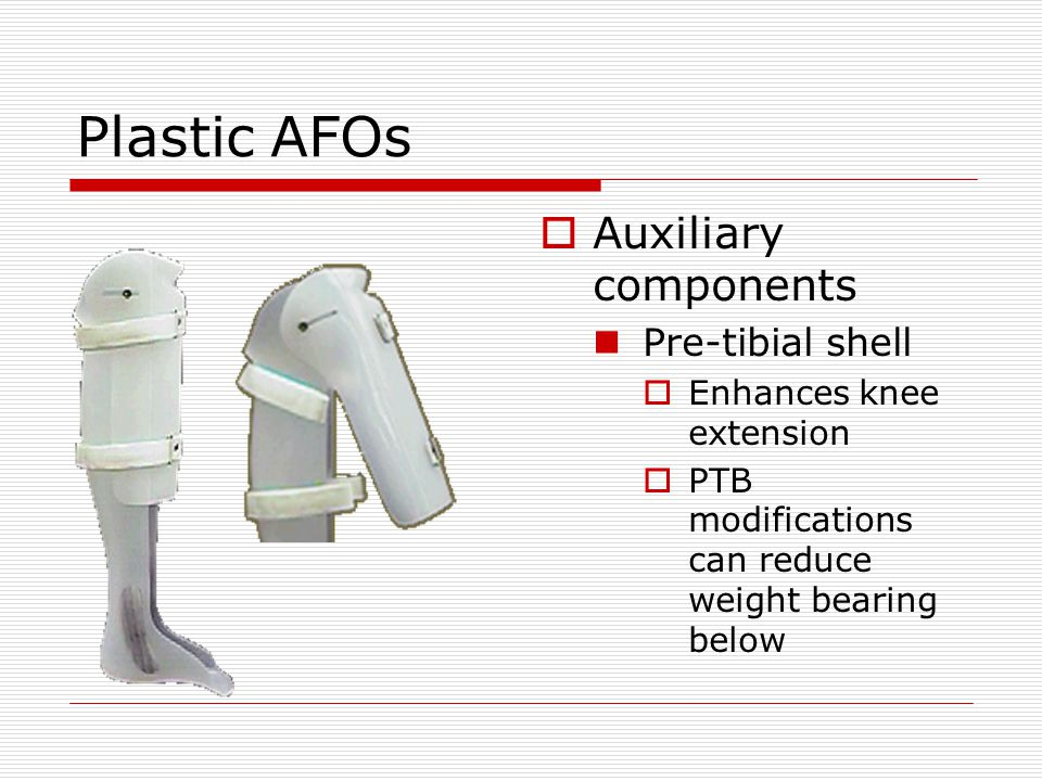 Plastic AFOs Auxiliary components Pre-tibial shell