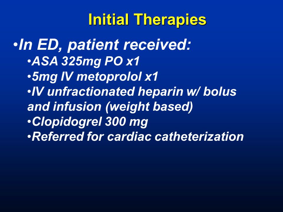 In ED, patient received: