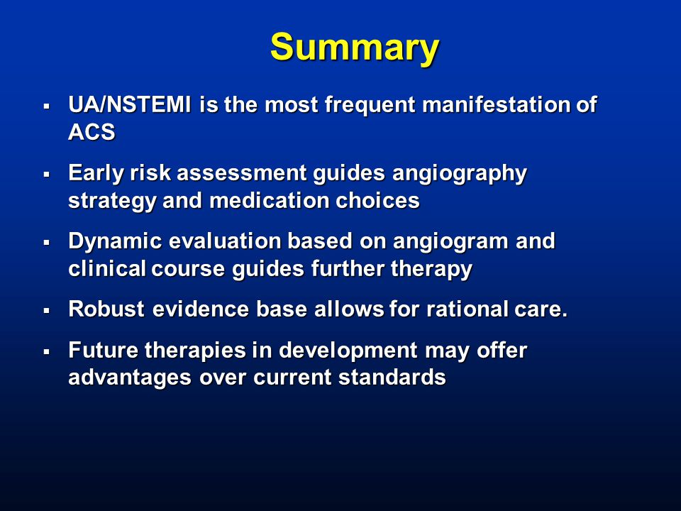 Summary UA/NSTEMI is the most frequent manifestation of ACS