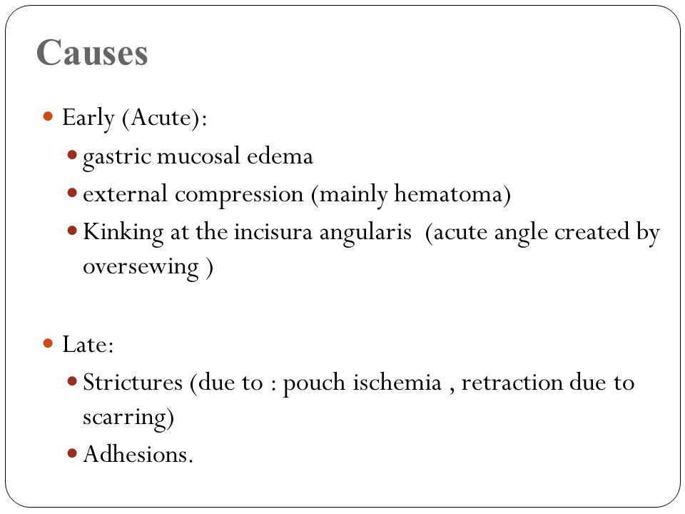 Causes Early (Acute): gastric mucosal edema