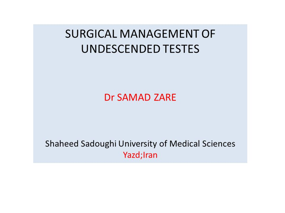SURGICAL MANAGEMENT OF UNDESCENDED TESTES