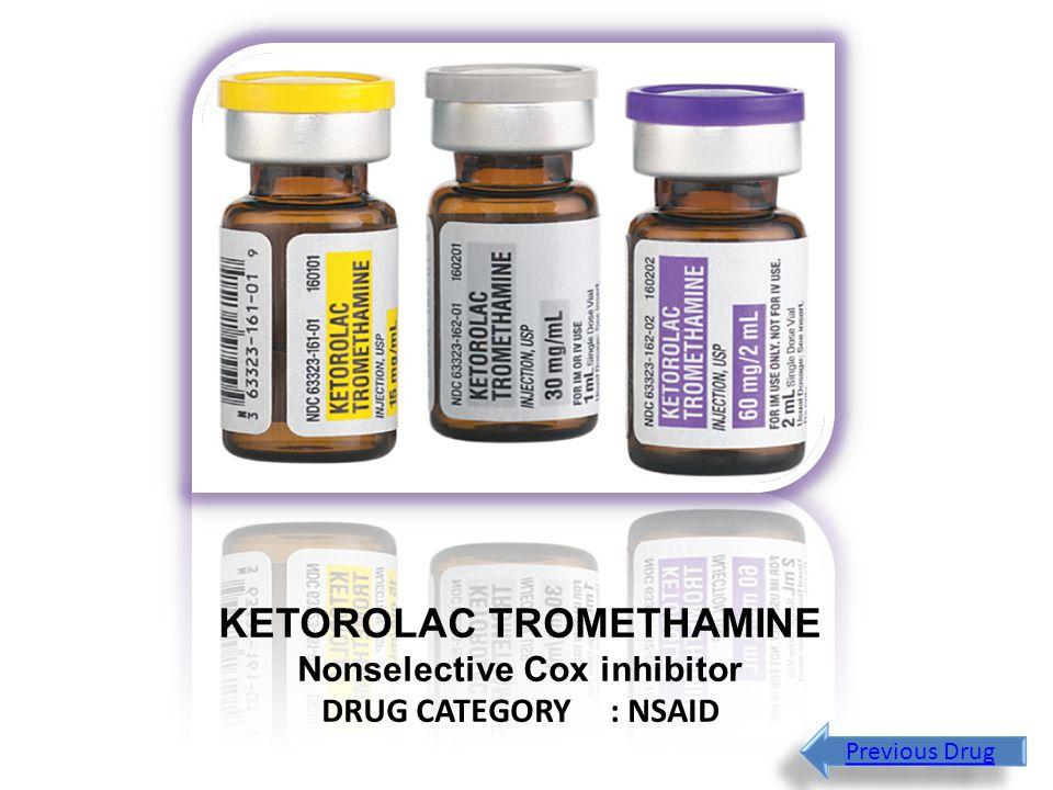 KETOROLAC TROMETHAMINE Nonselective Cox inhibitor