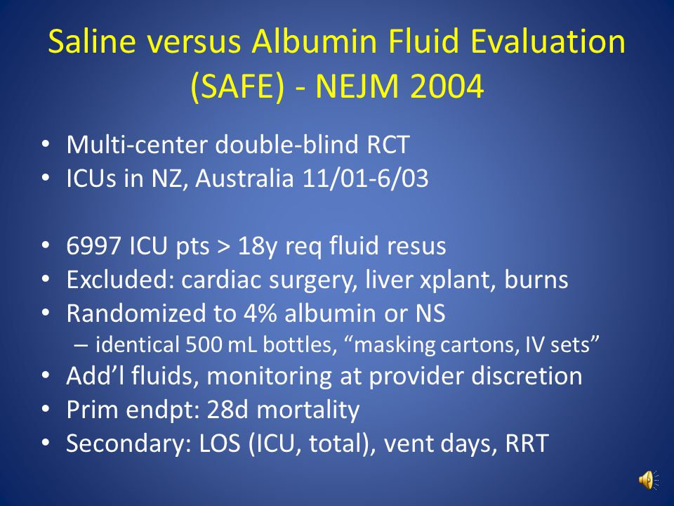 Saline versus Albumin Fluid Evaluation (SAFE) - NEJM 2004