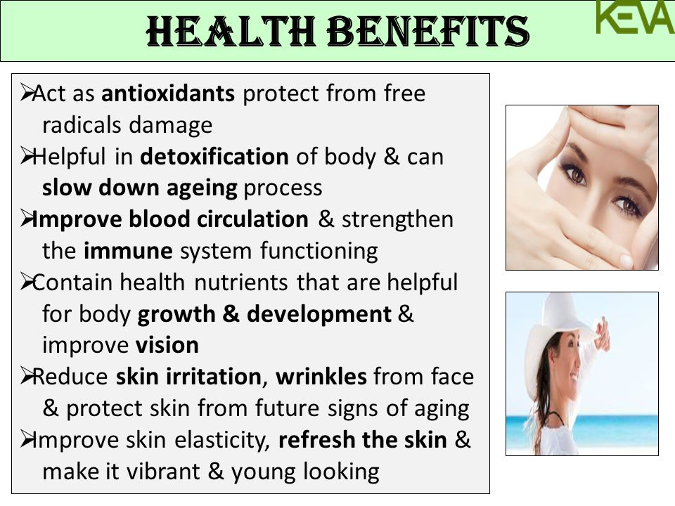 HEALTH BENEFITS Act as antioxidants protect from free radicals damage