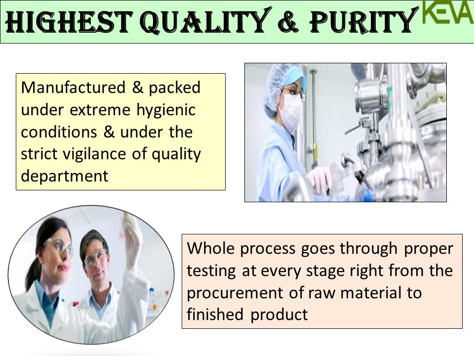 Highest quality & purity