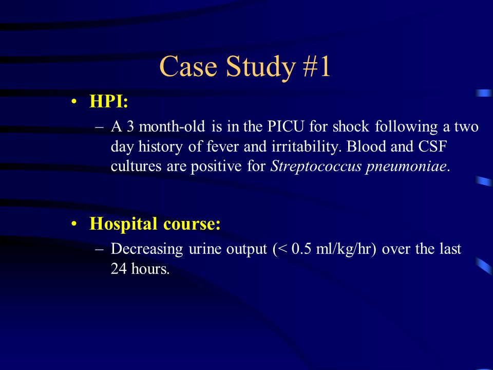 Case Study #1 HPI: Hospital course: