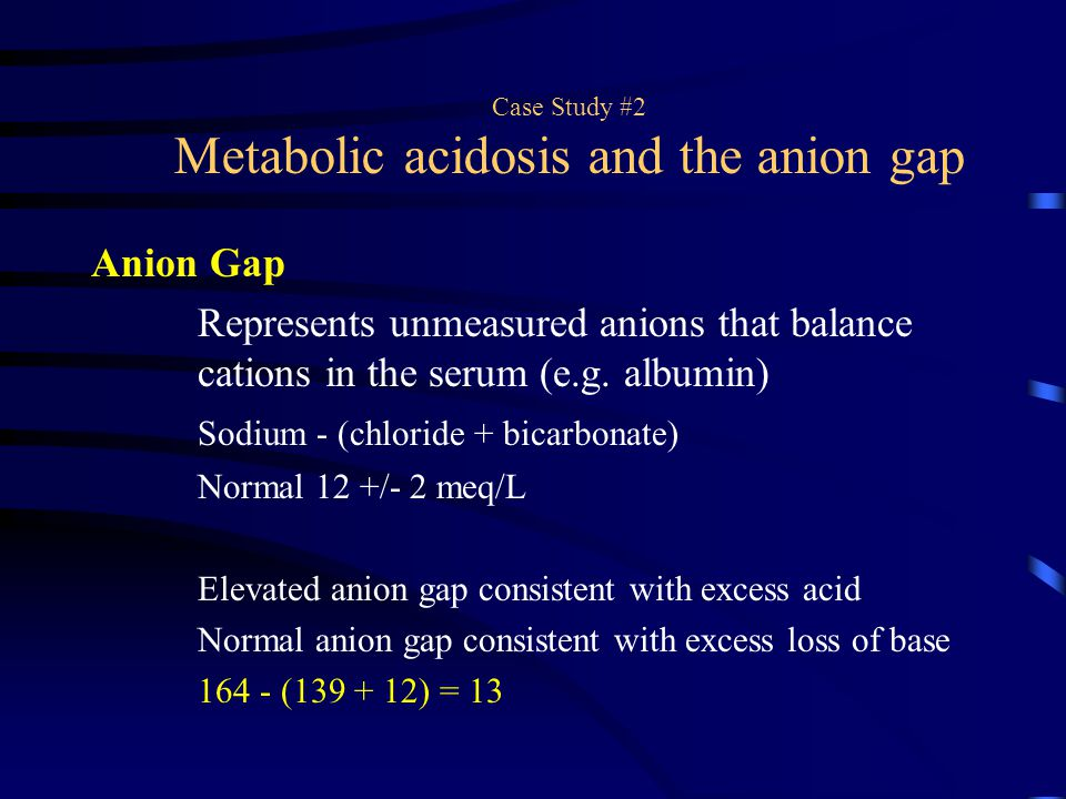 Case Study #2 Metabolic acidosis and the anion gap