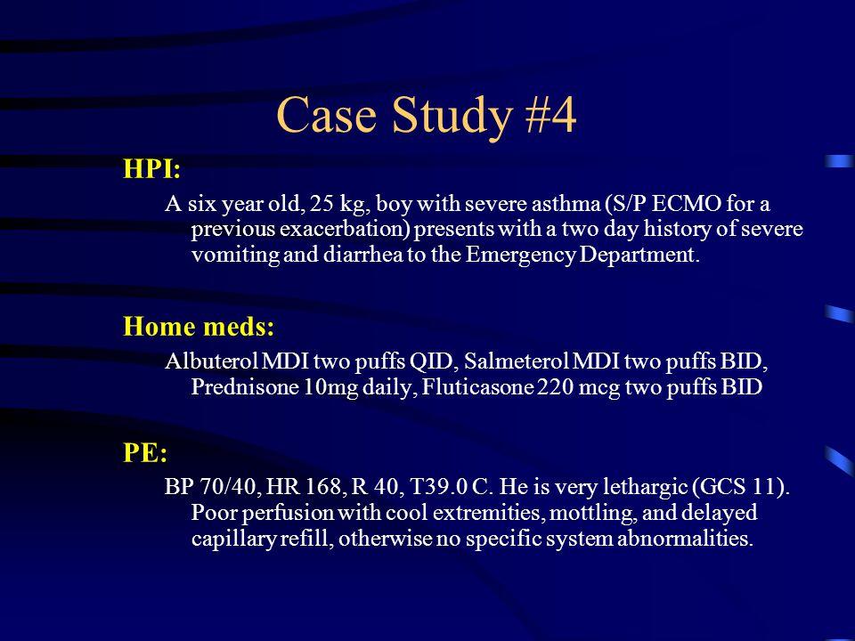 Case Study #4 HPI: Home meds: PE: