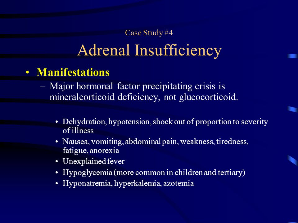 Case Study #4 Adrenal Insufficiency