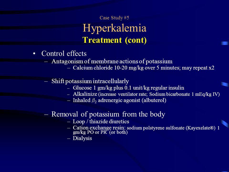 Case Study #5 Hyperkalemia Treatment (cont)