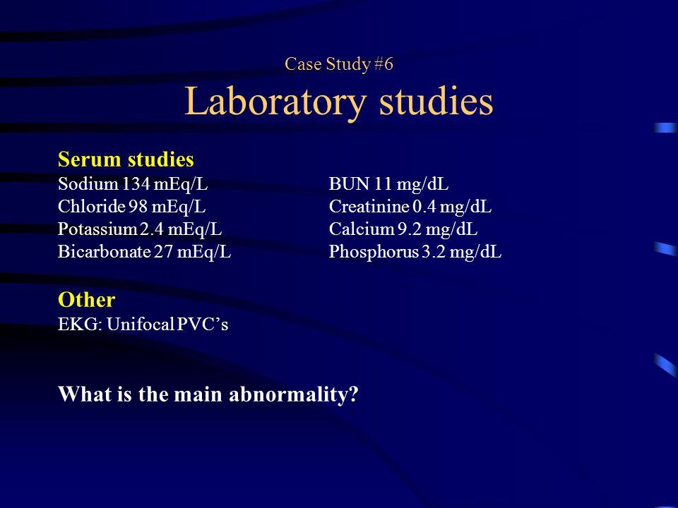Case Study #6 Laboratory studies
