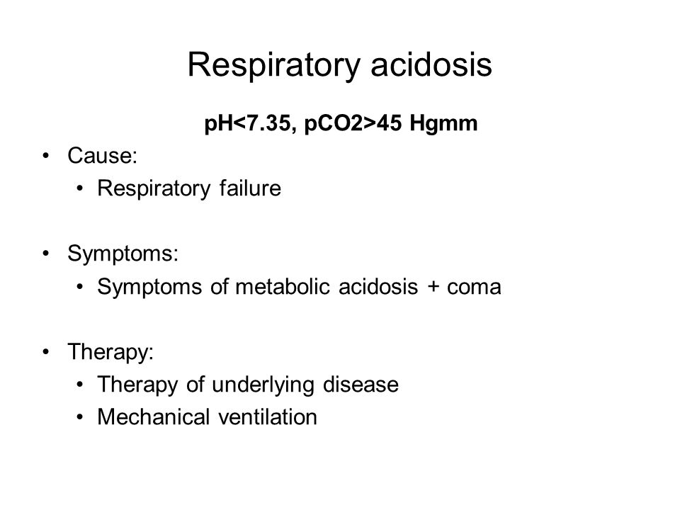 Respiratory acidosis pH<7.35, pCO2>45 Hgmm Cause: