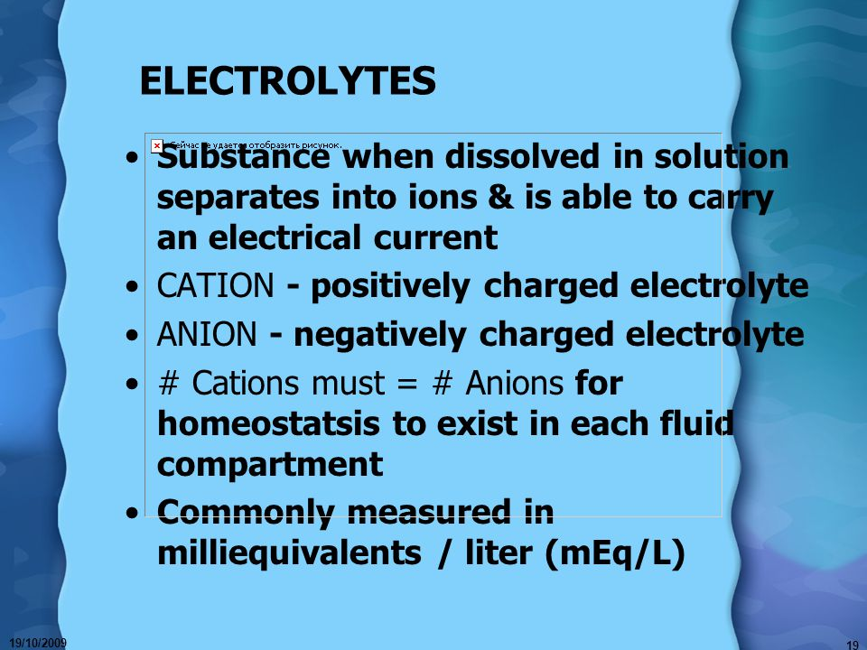 ELECTROLYTES Substance when dissolved in solution separates into ions & is able to carry an electrical current.