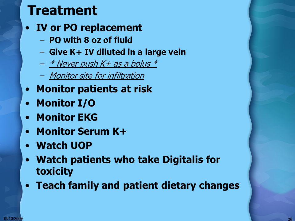 Treatment IV or PO replacement Monitor patients at risk Monitor I/O
