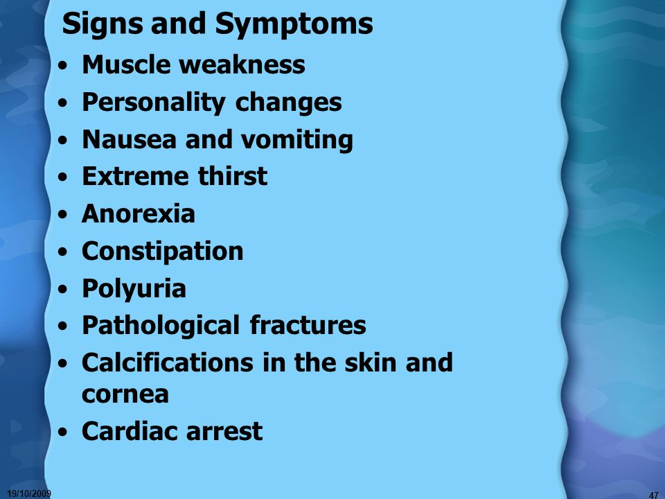 Signs and Symptoms Muscle weakness Personality changes