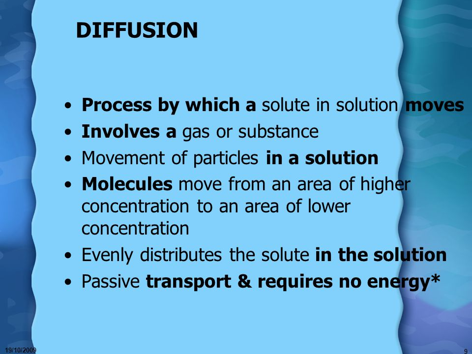 DIFFUSION Process by which a solute in solution moves