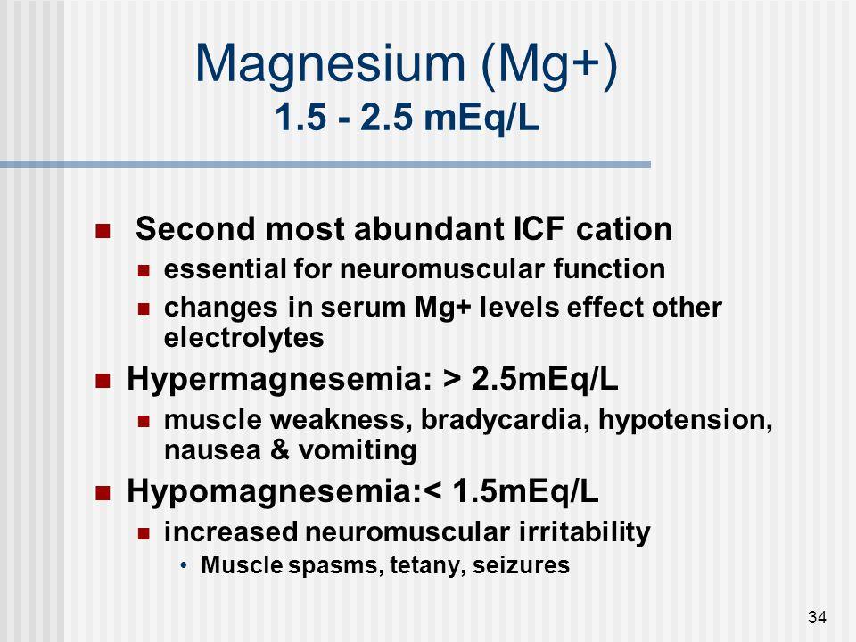 Magnesium (Mg+) 1.5 - 2.5 mEq/L