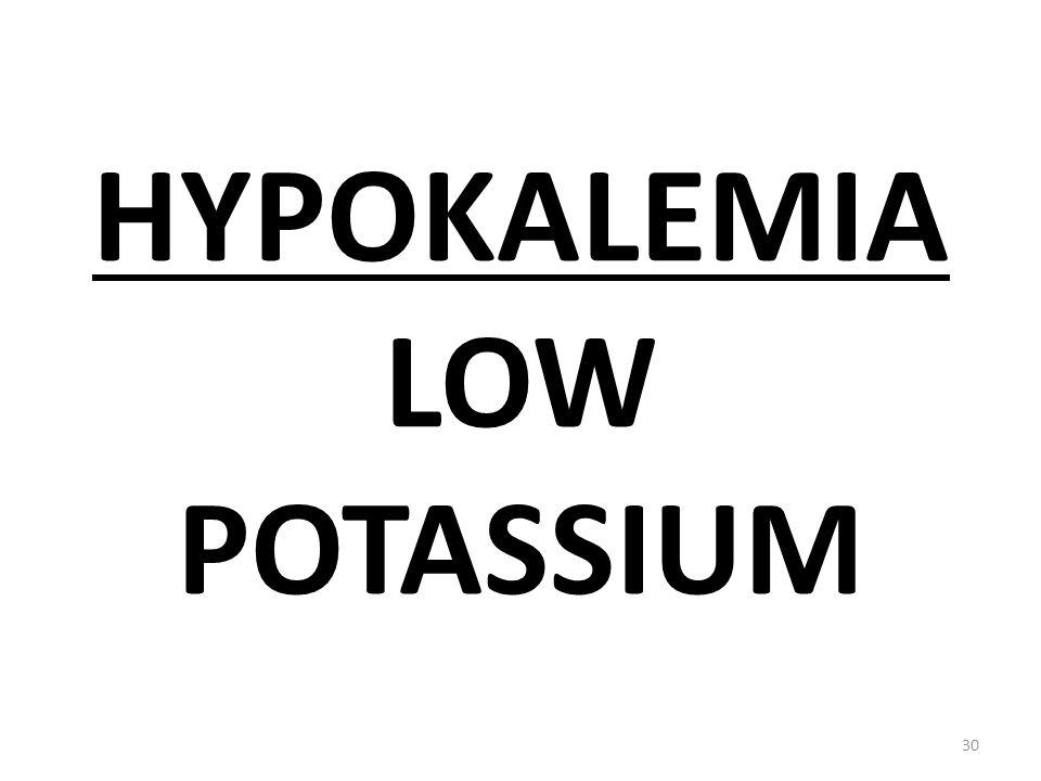HYPOKALEMIA LOW POTASSIUM