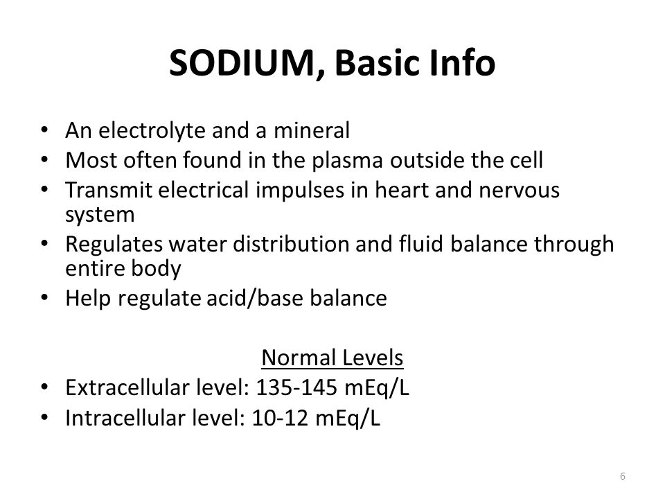 SODIUM, Basic Info An electrolyte and a mineral