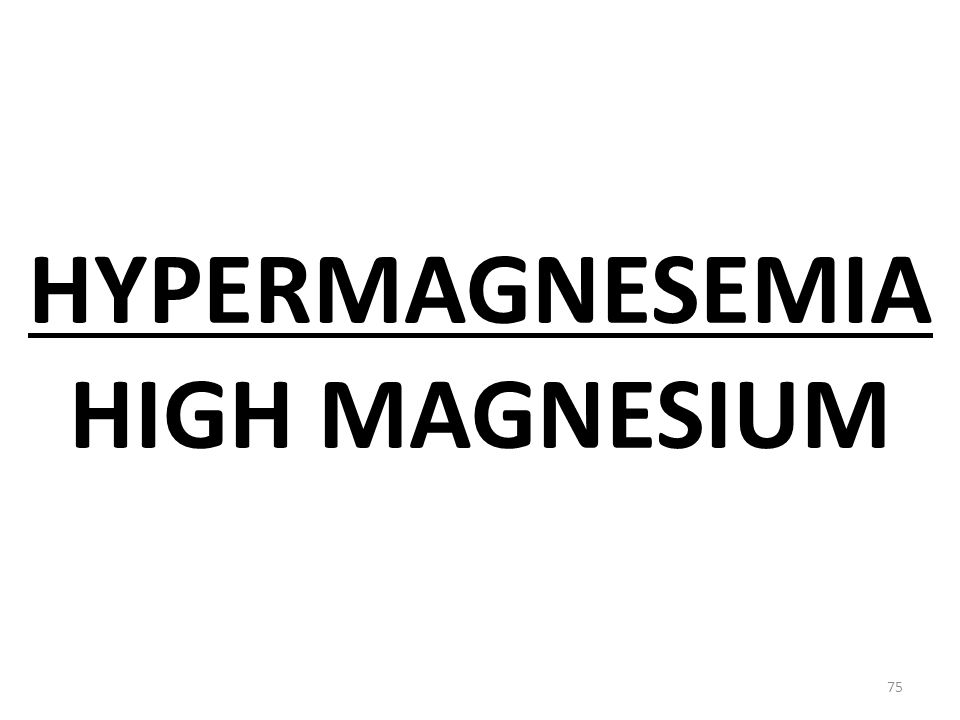 HYPERMAGNESEMIA HIGH MAGNESIUM