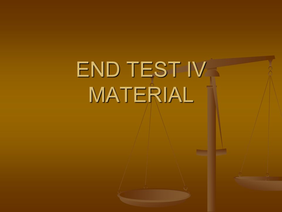 END TEST IV MATERIAL
