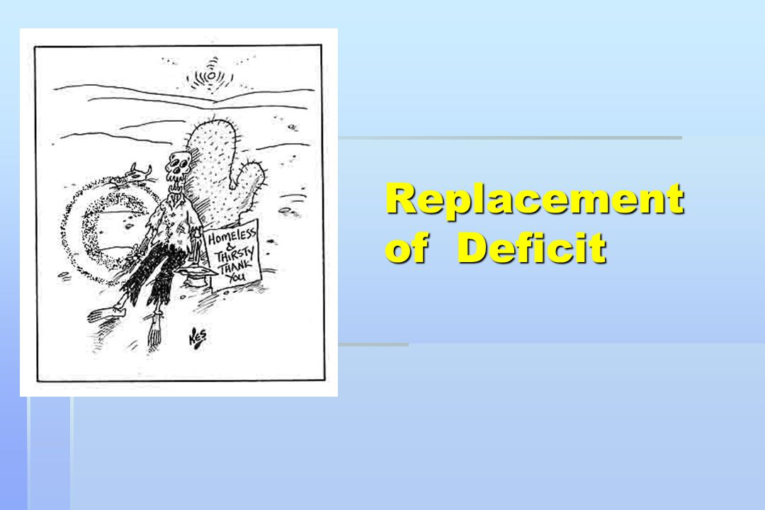 Replacement of Deficit