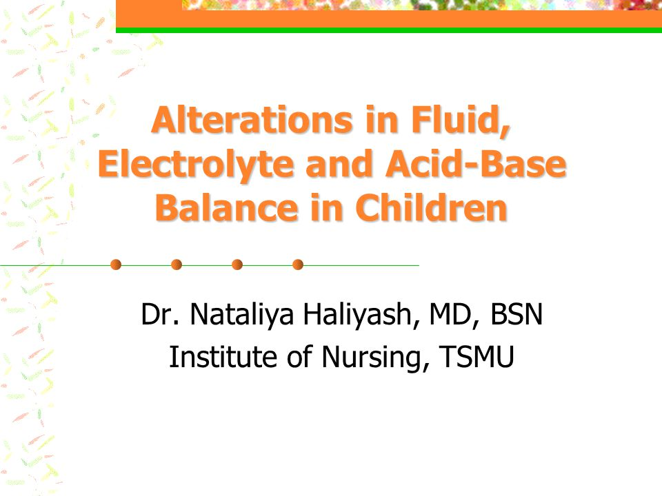 Alterations in Fluid, Electrolyte and Acid-Base Balance in Children