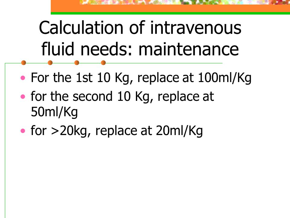 Calculation of intravenous fluid needs: maintenance