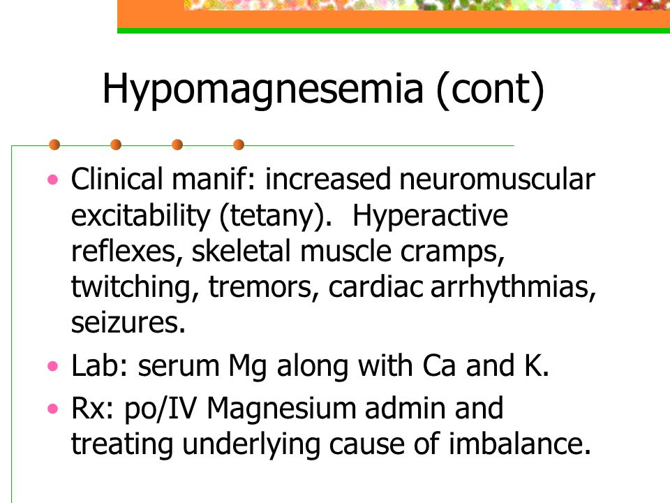 Hypomagnesemia (cont)