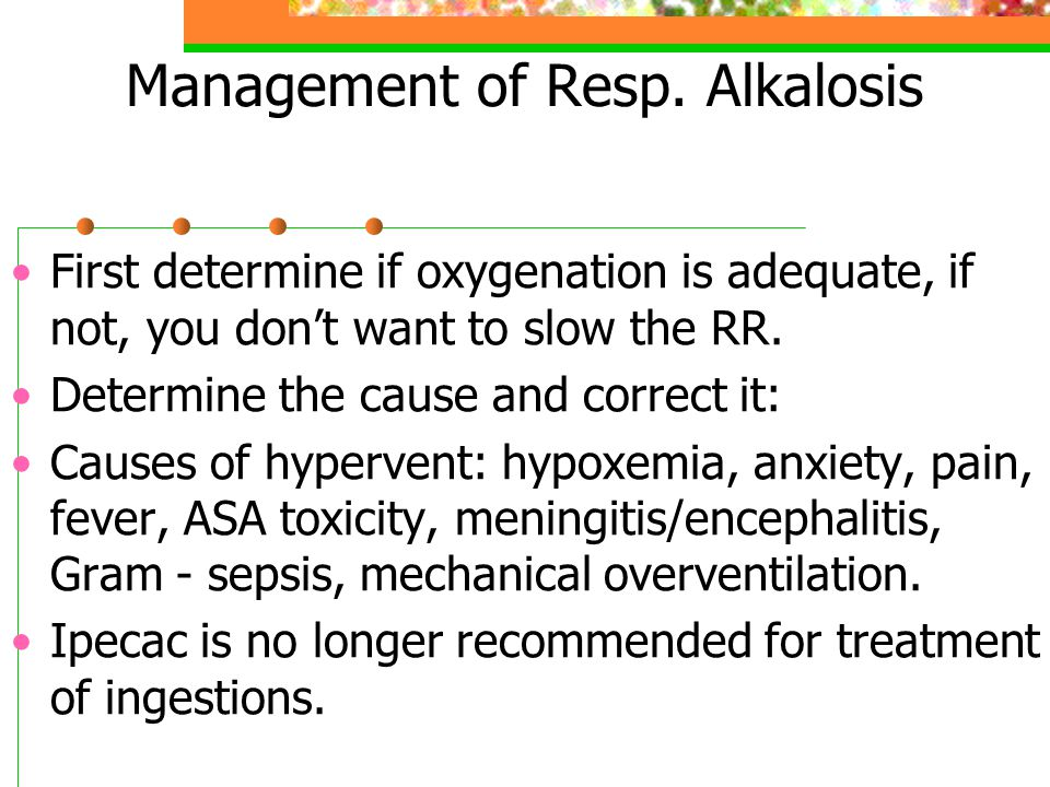 Management of Resp. Alkalosis
