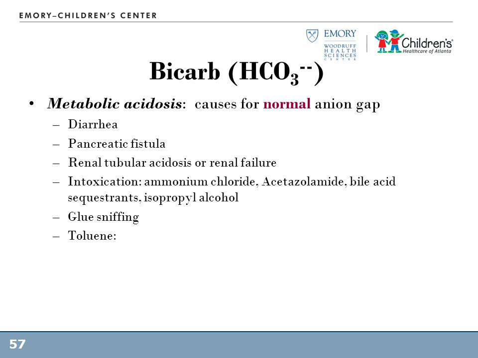 Bicarb (HCO3--) Metabolic acidosis: causes for normal anion gap