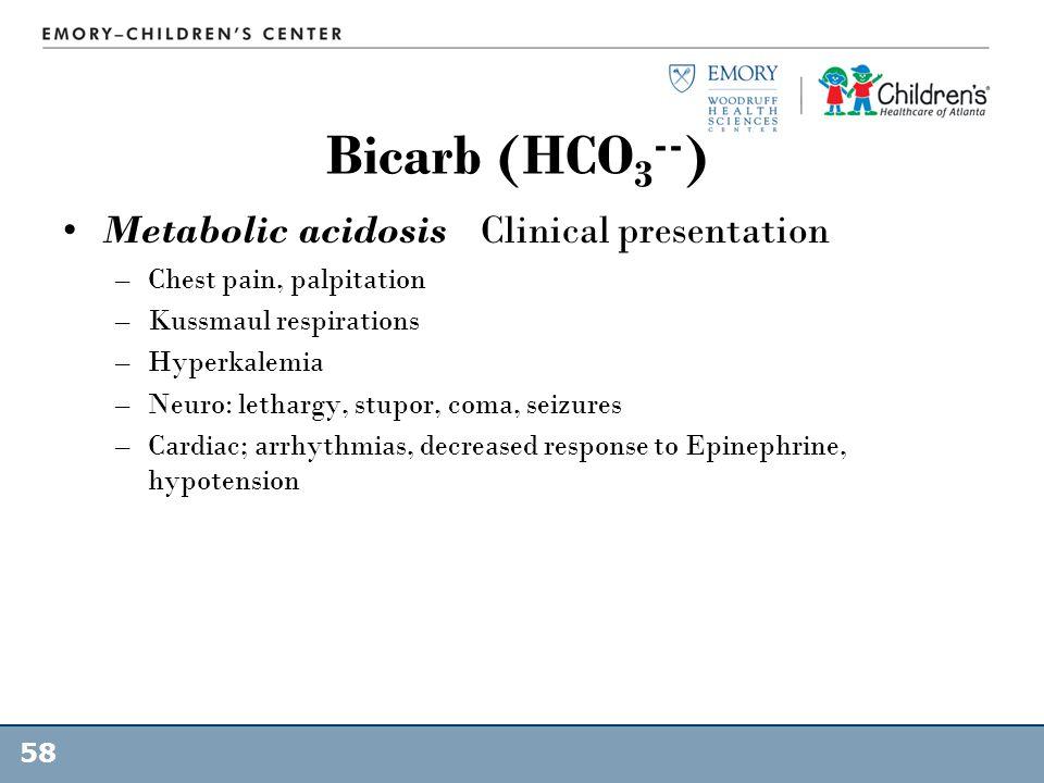 Bicarb (HCO3--) Metabolic acidosis Clinical presentation
