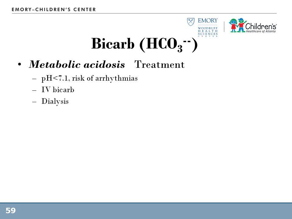 Bicarb (HCO3--) Metabolic acidosis Treatment