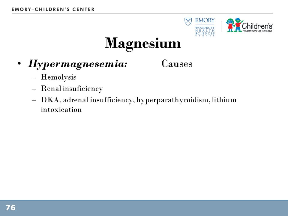 Magnesium Hypermagnesemia: Causes Hemolysis Renal insuficiency