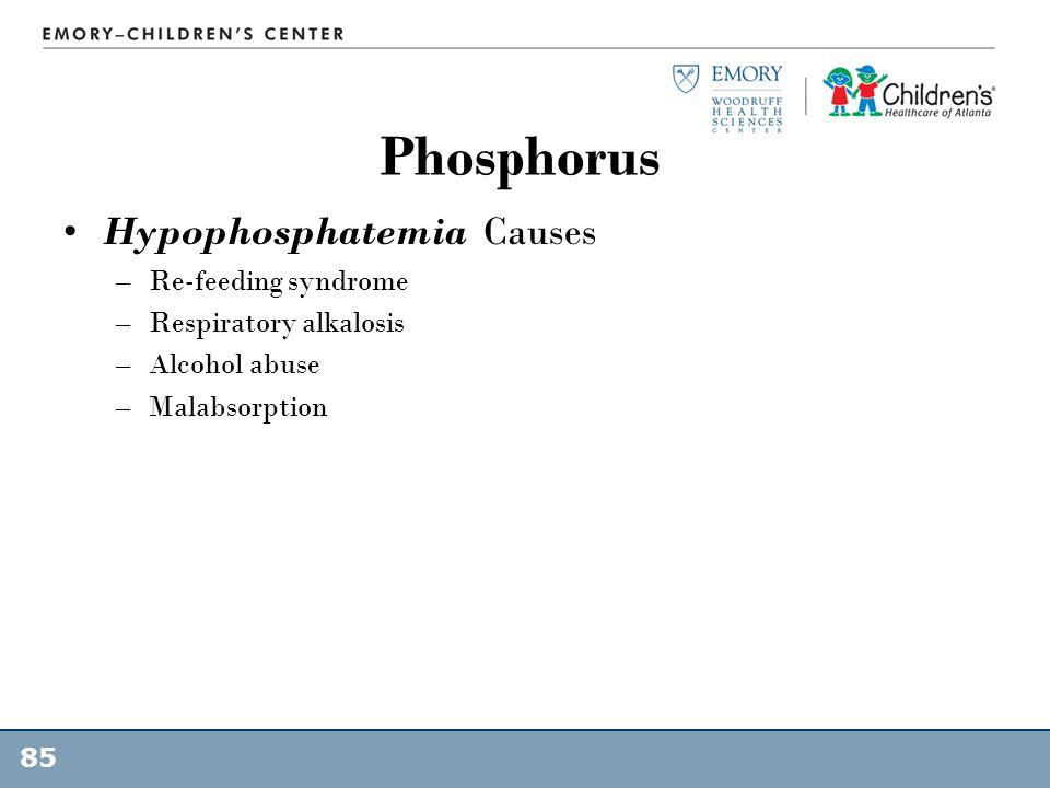 Phosphorus Hypophosphatemia Causes Re-feeding syndrome