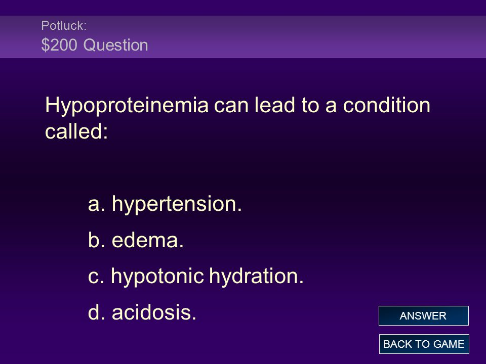 Hypoproteinemia can lead to a condition called: