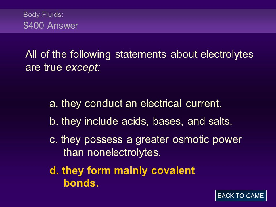 All of the following statements about electrolytes are true except: