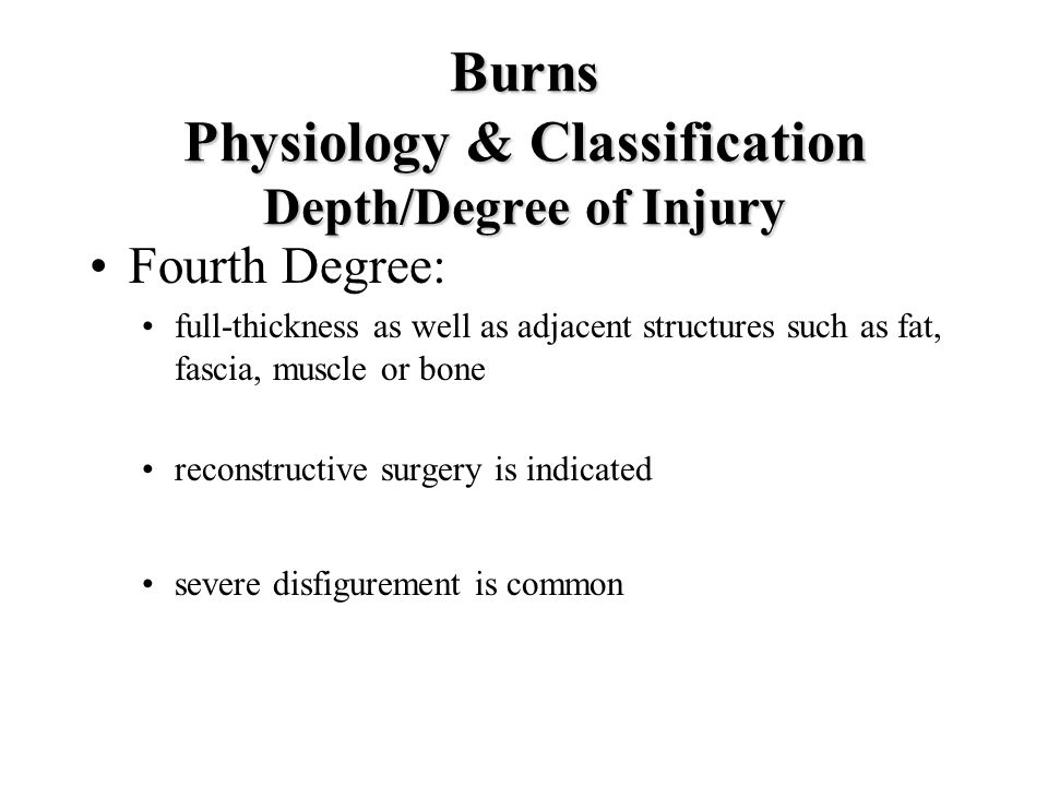 Burns Physiology & Classification Depth/Degree of Injury