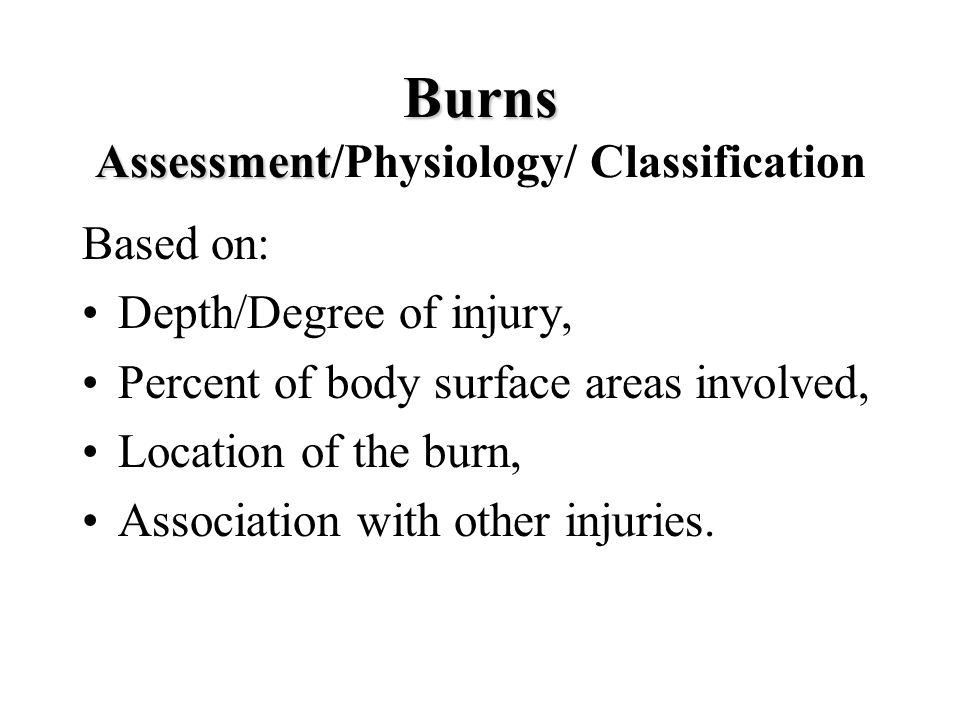 Burns Assessment/Physiology/ Classification