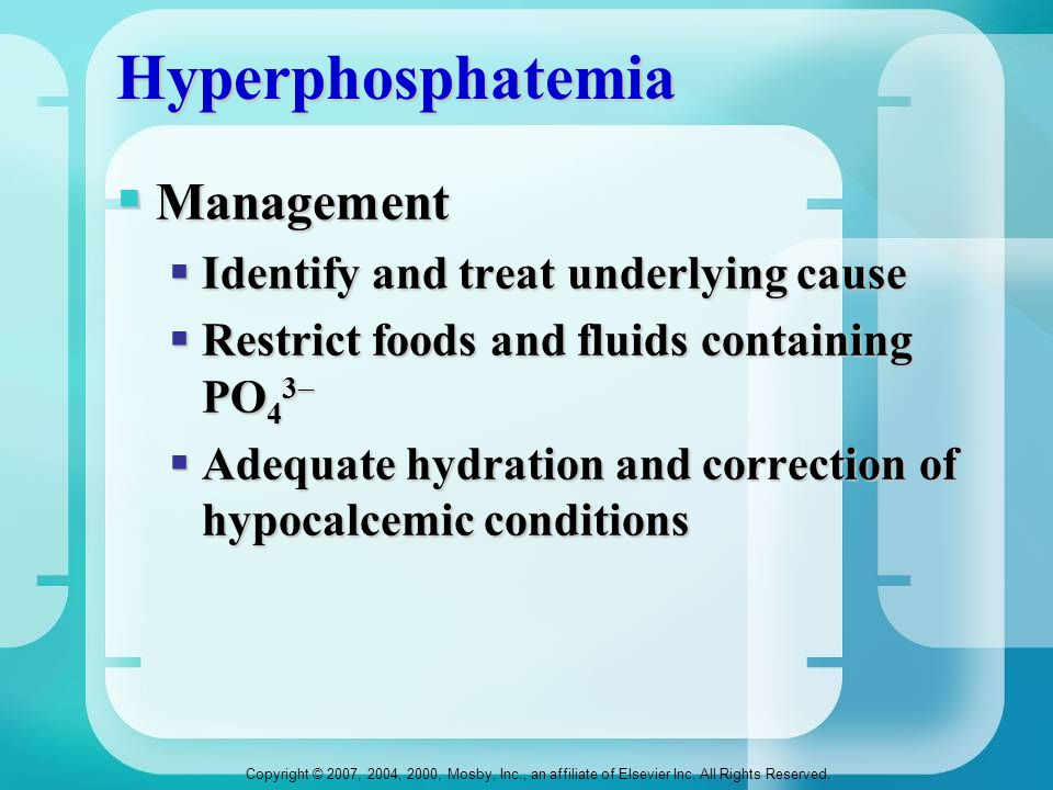 Hyperphosphatemia Management Identify and treat underlying cause